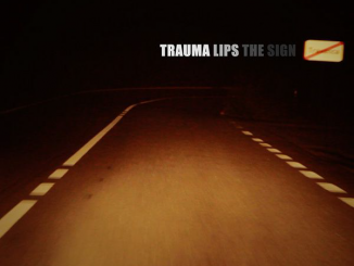Trauma Lips The Sign