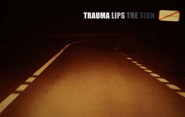 Trauma Lips The Sign